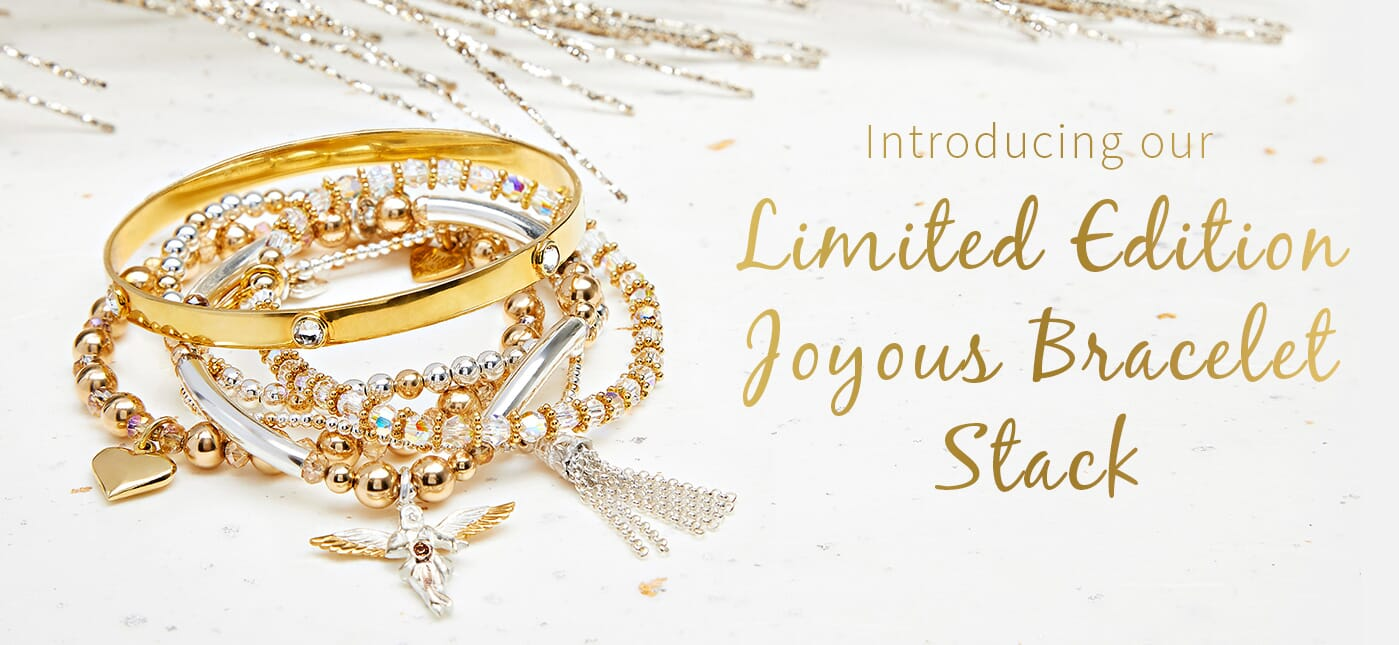 Introducing our Limited Edition Joyous Bracelet Stack