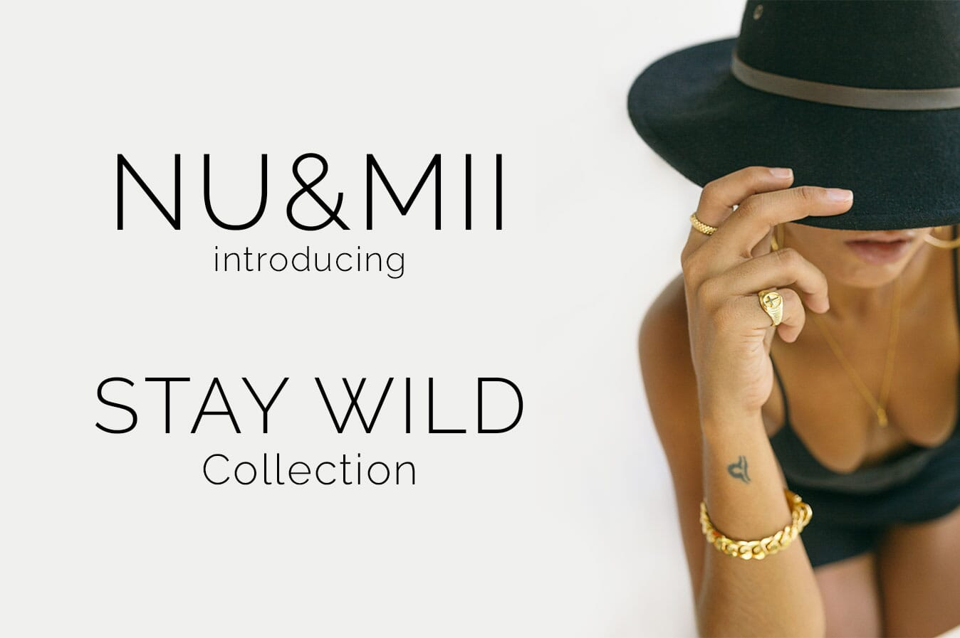 NU&MII Stay Wild Collection