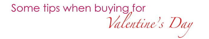 Some tips when buying for a girl this Valentine's Day