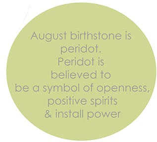 August is the birthstone of Peridot